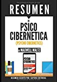 """Resumen de """"Psico Cibernetica"""" (Psycho Cybernetics), de Maxwell Maltz: El secreto para mejorar y transformar tu vida"""
