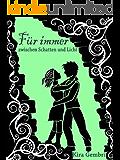 """Für immer zwischen Schatten und Licht (""""Schatten und Licht""""-Saga 2)"""