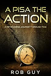 A Pisa The Action: A Rip Roaring Journey Through Time