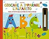 Scarica Libro Giocare a imparare l alfabeto Tante attivita sulle lettere da fare e rifare Con gadget (PDF,EPUB,MOBI) Online Italiano Gratis