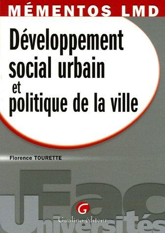 Développement social urbain et politique de la ville par Florence Tourette