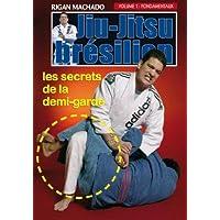 Jiu-jitsu brésilien : les secrets de la demi-garde, vol.1