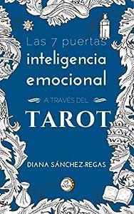 autoayuda: Inteligencia Emocional a través del Tarot: Las 7 Puertas