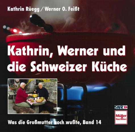 Kathrin, Werner und die Schweizer Küche