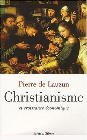 Pierre De Lauzun - Christianisme et croissance