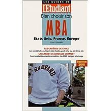 Bien choisir son MBA. Etats-Unis, France, Europe, édition 2001