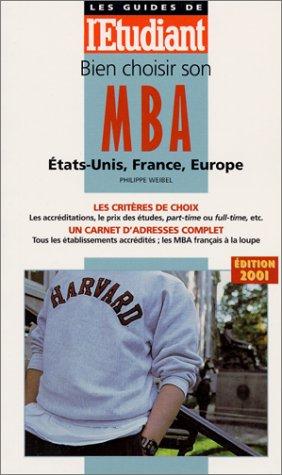 Bien choisir son MBA. Etats-Unis, France...