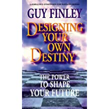 Designing Your Own Destiny: The Power to Shape Your Future (Llewellyn's strategies for success series)