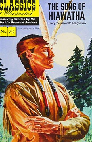 Song of Hiawatha (Classics Illustrated, Band 70)