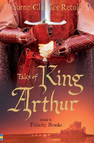 King Arthur (Usborne Classics Retold)