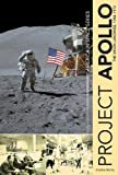 Project Apollo: The Moon Landings, 19681972 (America in Space)