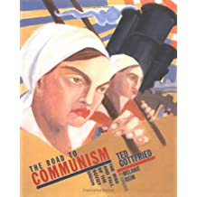 The Road to Communism (Rise and Fall of the Soviet Union)