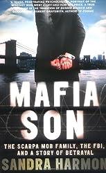 Mafia Son: The Scarpa Mob Family, the FBI, and a Story of Betrayal by Sandra Harmon (2009-07-02)
