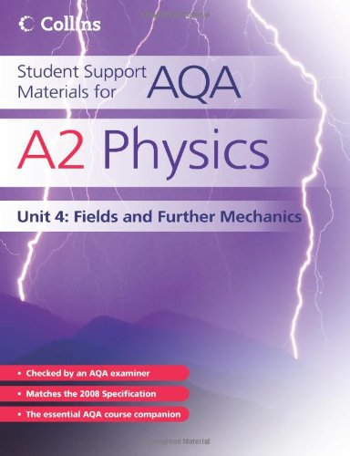 Student Support Materials for AQA – A2 Physics Unit 4: Fields and Further Mechanics