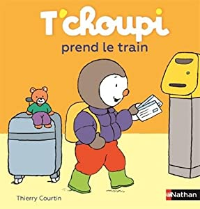 "Afficher ""T'choupi prend le train"""