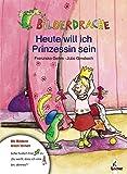 Franziska Gehm: Heute will ich Prinzessin sein