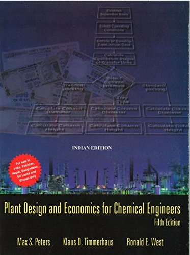 Plant Design and Economics for Chemical Engineers, 5e