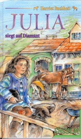 Julia, Bd.2, Julia siegt auf Diamant (Spring Reiten Pferd)