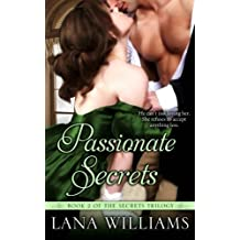 Passionate Secrets (The Secret Trilogy) (Volume 2) by Lana Williams (2014-09-27)