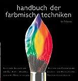 Handbuch der Farbenmischtechniken