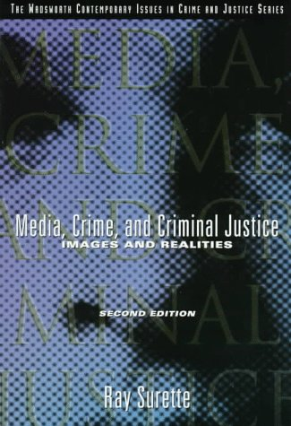 Media, Crime and Criminal Justice: Images and Realities (Wadsworth Contemporary Issues in Crime & Justice)