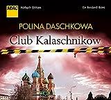 Club Kalaschnikow. Ein Russland-Krimi (ADAC Hörbuch-Edition 2015) - Polina Daschkowa