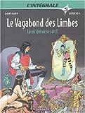 Le Vagabond des Limbes - Intégrales - tome 5 - Là où rien ne se sait !
