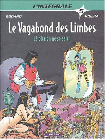 Le Vagabond des Limbes - Intégrales - tome 5 - Là où rien ne se sait ! par Godard