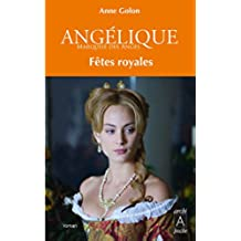 Angélique, Tome 3 : Fêtes royales (Angélique (version augmentée)) (French Edition)