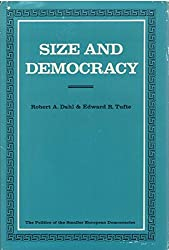 Size and Democracy (The Politics of the Smaller European Democracies) by Robert Alan Dahl (1973-01-02)
