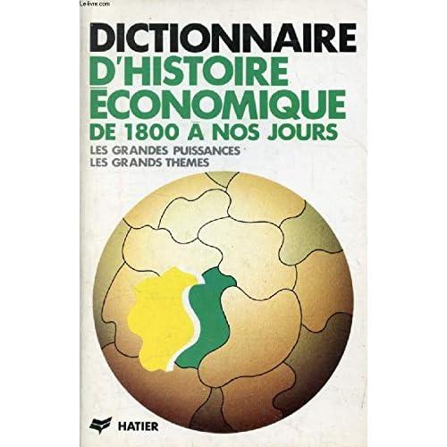 Dictionnaire d'histoire économique de 1800 à nos jours