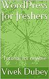 WordPress for freshers: Tutorial for newbie (Basics) (English Edition)
