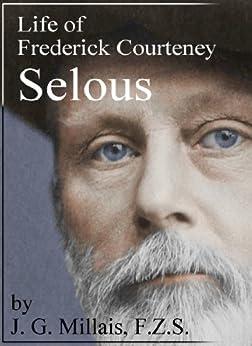 Utorrent Como Descargar Life of Frederick Courteney Selous, D.S.O., Capt. 25th Royal Fusiliers Como PDF