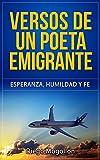 Versos de un poeta emigrante. DEMO EDITION: Esperanza, Humildad y Fe.