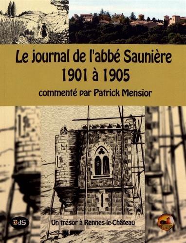 Le journal de l'abbe Sauniere 1901 a 1905: un trésor à Rennes-le-Château