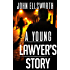 A Young Lawyer's Story (Thaddeus Murfee Legal Thrillers Book 1) (English Edition)