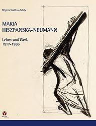 Maria Hiszpanska-Neumann: Leben und Werk, 1917-1980