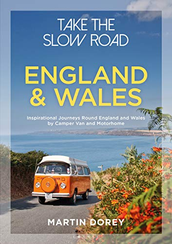 Take the Slow Road: England and Wales: Inspirational Journeys Round England and Wales by Camper Van and Motorhome Epub Descargar