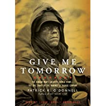 Give Me Tomorrow: The Korean War's Greatest Untold Story-- The Epic Stand of the Marines of George Company