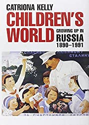 Children′s World - Growing Up in Russia, 1890-1991