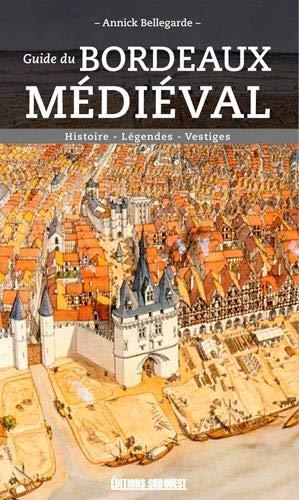 Guide du Bordeaux médiéval par (Broché - Mar 1, 2019)