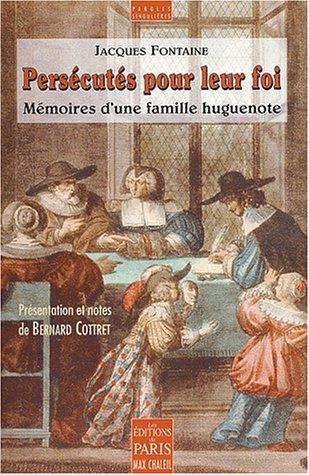 Mémoires d'une famille huguenote, victime de la révocation de l'édit de Nantes