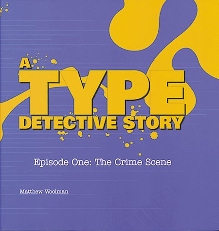 Type Detective Story: Episode One : The Crime Scene