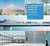 Humboldt-Forum Berlin: Das Projekt / The Project (Außer den Reihen)