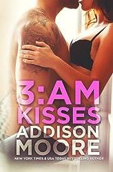 3:AM Kisses (3:AM Kisses 1) by Addison Moore (2013-09-17)