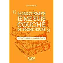 """Petit livre de - """" Longtemps, je me suis couché de bonne heure """" : 150 incipits de romans célèbres (LE PETIT LIVRE)"""