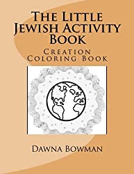 The Little Jewish Creation Coloring Book: Creation Coloring Book by Dawna Bowman (2004-04-01)