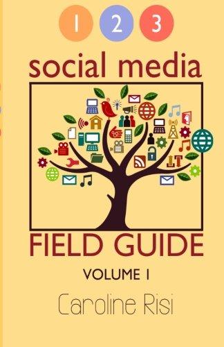 1-2-3-social-media-field-guide-volume-1