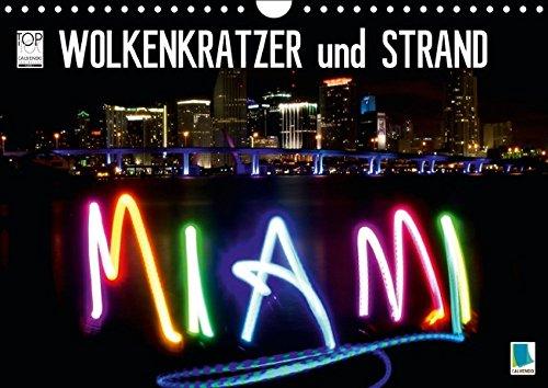 Miami: Wolkenkratzer und Strand (Wandkalender 2016 DIN A4 quer): Miami - Metropole in Florida (Monatskalender, 14 Seiten) (Calvendo Reise, Städte und Architektur) (CALVENDO Orte)
