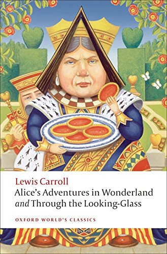 Oxford World's Classics: Alice's Adventures in Wonderland and Through the Looking-Glass (World Classics)